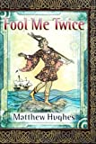 img - for Fool Me Twice: A Novel of the Archonate (Filidor Vesh) (Volume 2) book / textbook / text book