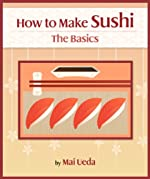 How To Make Sushi - The Basics