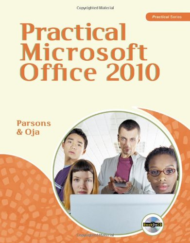 Practical Microsoft Office 2010 (Sam 2010 Compatible Products)