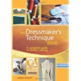 The Dressmaker's Technique Bible: A Complete Guide to Fashion Sewingby Lorna Knight
