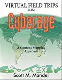 img - for Virtual Field Trips in the Cyberage: A Content Mapping Approach book / textbook / text book