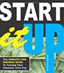 Start It Up: The Complete Teen Busine...
