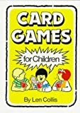 Card Games for Children (0812042905) by Len Collis