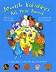 Jewish Holidays All Year Round: A Fam...