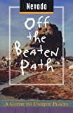 img - for Nevada Off the Beaten Path: A Guide to Unique Places (Off the Beaten Path Series) book / textbook / text book
