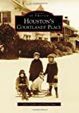 img - for By Sallie Gordon Houston's Courtlandt Place (Images of America) [Paperback] book / textbook / text book