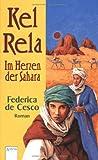 Kel Rela - Im Herzen der Sahara. - Federica DeCesco, Federica de Cesco