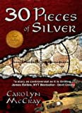 img - for 30 Pieces of Silver: An Extremely Controversial Historical Thriller (The Betrayed Series Book 1) book / textbook / text book
