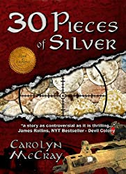 30 Pieces of Silver: An Extremely Controversial Historical Thriller (The Betrayed Series)