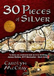 30 Pieces of Silver: An Extremely Controversial Historical Thriller (Book 1 in the Betrayed Series)