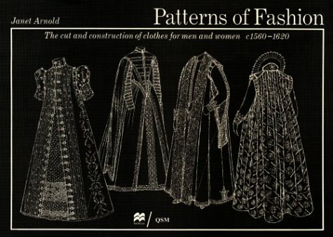 Patterns of Fashion: The Cut and Construction of Clothes for Men and Women C1560...