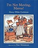 I'm Not Moving, Mama! (0027172864) by Carlstrom, Nancy White