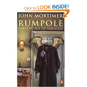 Rumpole and the Age of Miracles - John Mortimer