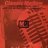 Classic Mellow: Definitive Mellow Mastercuts Volume 1