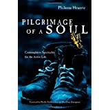 Pilgrimage of a Soul: Contemplative Spirituality for the Active Lifeby Phileena Heuertz