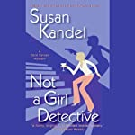 Not a Girl Detective: A Cece Caruso Mystery (       UNABRIDGED) by Susan Kandel Narrated by Dina Pearlman