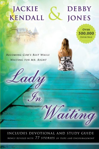 Jackie Kendall - Lady in Waiting: Becoming God's Best While Waiting for Mr. Right