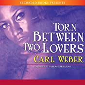 Torn Between Two Lovers | [Carl Weber]