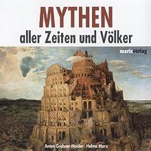Mythen aller Zeiten und Völker Hörbuch von Anton Grabner-Haider, Helma Marx Gesprochen von: Anja Buczkowski, Detlef Kügow