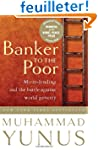 Banker to the Poor: Micro-Lending and...