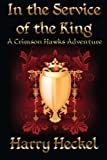 img - for In the Service of the King: A Crimson Hawks Adventure (Volume 1) book / textbook / text book