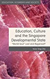 img - for Education, Culture and the Singapore Developmental State: