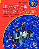 Literacy for the 21st Century: Teaching Reading and Writing in Grades 4 through 8