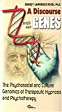 A Discourse with Our Genes: The Psychosocial and Cultural Genomics of Therapeutic Hypnosis and Psychotherapy (193246235X) by Ernest L. Rossi