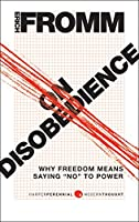 "On Disobedience: Why Freedom Means Saying ""NO"" to Power (Harperperennial Modern Thought)"