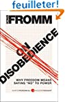 On Disobedience: Why Freedom Means Sa...