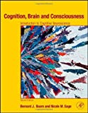 img - for By Bernard J. Baars Cognition, Brain, and Consciousness, Second Edition: Introduction to Cognitive Neuroscience (2nd Edition) book / textbook / text book