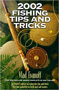 2002 fishing tips and tricks vlad evanoff 9781578660582 for Fishing tips and tricks