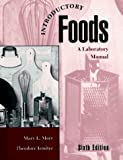 Introductory Foods: A Laboratory Manual (6th Edition)
