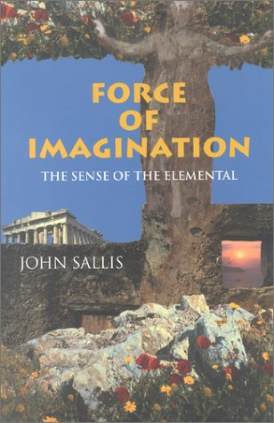 Force of Imagination: The Sense of the Elemental (Studies...