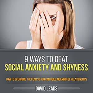 9 Ways to Beat Social Anxiety and Shyness Audiobook