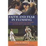Faith and Fear in Flushing: An Intense Personal History of the New York Mets ~ Greg W. Prince