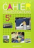 Technologie 5e Cahier d'investigations : Cahier d'activité élève