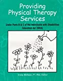 img - for Providing Physical Therapy Services under Parts B and C of the Individuals with Disabilities Act by Irene R., Ed. McEwen (2000-05-03) book / textbook / text book