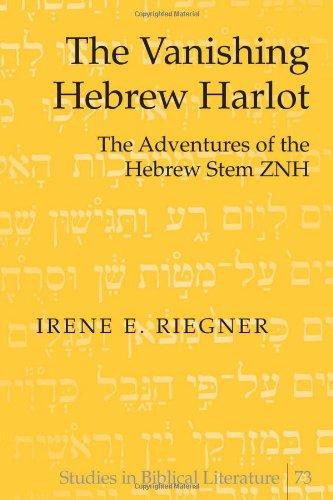 The Vanishing Hebrew Harlot: The Adventures Of The Hebrew Stem Znh (Studies In Biblical Literature)