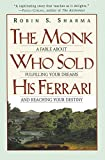 The Monk Who Sold His Ferrari: A Fable A...