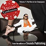 Vegas Confessions 9: My Nine in Her Deep Space |  Editors of Sounds Publishing