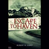 Escape to Haven | [Robert N. Gable]