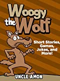 Books for Kids: WOOGY THE WOLF (Bedtime Stories For Kids Ages 4-8): Short Stories for Kids, Kids Books, Bedtime Stories For Kids, Children Books, Early Readers (Fun Time Series for Beginning Readers)