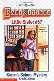 Karen's School Mystery (Baby-Sitters Little Sister #57) (059048303X) by Martin, Ann M.