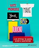 img - for Make Your Own Luck: A DIY Attitude to Graphic Design and Illustration book / textbook / text book