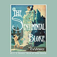 The Sentimental Bloke (       UNABRIDGED) by C. J. Dennis Narrated by John Derum
