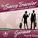 The Savvy Traveler: German Food & Dining  by Audio-Forum Narrated by uncredited