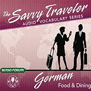 The Savvy Traveler: German Food & Dining | [Audio-Forum]
