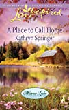img - for A Place to Call Home (Love Inspired) book / textbook / text book