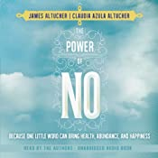 The Power of No: Because One Little Word Can Bring Health, Abundance, and Happiness | [James Altucher, Claudia Azula Altucher]
